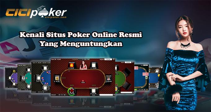 Kenali Situs Poker Online Resmi Yang Menguntungkan