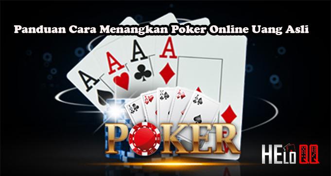 Panduan Cara Menangkan Poker Online Uang Asli